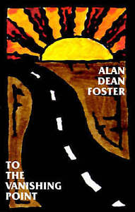 NEW To the Vanishing Point by Alan Dean Foster