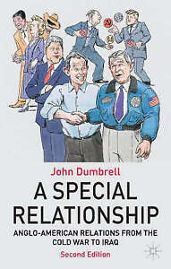 A Special Relationship: Anglo-American Relations from the Cold War to Iraq, Dumb