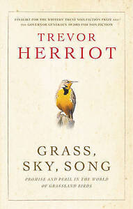 Grass, Sky, Song: Promise and Peril in World of Grassland Birds by Trevor...