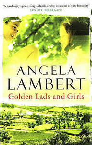 Golden Lads and Girls by Angela Lambert (Paperback, 1999)