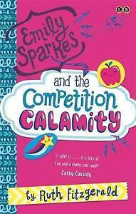 02 Emily Sparkes and the Competition Calamity: Book 2, Fitzgerald, Ruth, Very Go