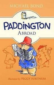 Paddington Abroad By Bond, Michael -Paperback