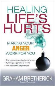 Healing Life's Hurts: Make Your Anger Work for You - Bretherick, Gra NEW Paperba