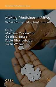 Making Medicines in Africa: The Political Economy of Industrializ 9781137546463