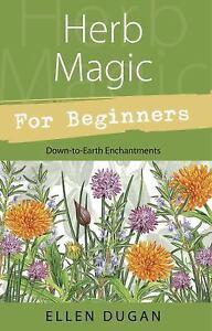 Herb Magic for Beginners - Softcover - Ellen Dugan