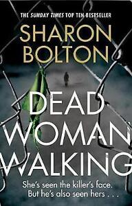 Dead Woman Walking by Sharon Bolton Paperback 2017 - Norwich, United Kingdom - Returns accepted Most purchases from business sellers are protected by the Consumer Contract Regulations 2013 which give you the right to cancel the purchase within 14 days after the day you receive the item. Find out more about  - Norwich, United Kingdom