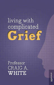 White-Living With Complicated Grief  BOOK NEW