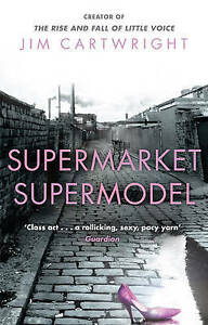 Supermarket Supermodel by Jim Cartwright (Paperback) New Book
