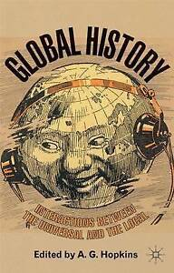 Global History: Interactions Between the Universal and the Local, Hopkins, Profe