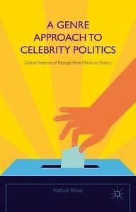 A Genre Approach Celebrity Politics Global Patterns Passag by Ribke Nahuel
