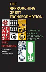 The Approaching Great Transformation: Toward a Liveable Post Carbon Economy.