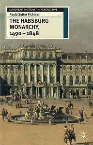 The Habsburg Monarchy, 1490-1848: Attributes of Empire (European History in Pers