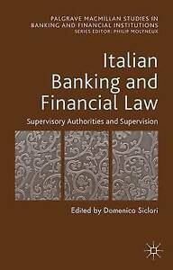 Italian Banking and Financial Law: Supervisory Authorities and Su by Siclari, D.