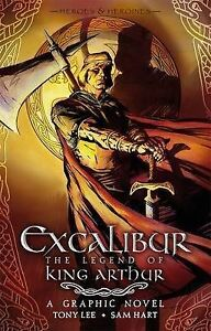 Excalibur-The-Legend-of-King-Arthur-Heroes-Heroines-Graphic-Lee-Tony-New