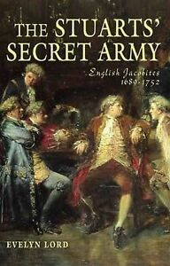 Lord-Evelyn-The-Stuart-Secret-Army-The-Hidden-History-of-the-English-Jacobites