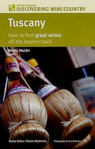 Tuscany How to Find Great Wines Off the Beaten Track Mitchell Beazley Discover - Hereford, United Kingdom - Tuscany How to Find Great Wines Off the Beaten Track Mitchell Beazley Discover - Hereford, United Kingdom