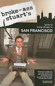 Broke-Ass Stuart's Guide to Living Cheaply in San Francisco by Falls Media...