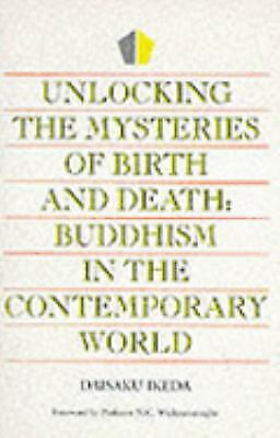 Unlocking the Mysteries of Birth and Death - Buddhism in the Contemporary