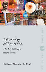 Philosophy of Education: The Key Concepts, John Gingell