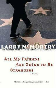 NEW All My Friends Are Going to Be Strangers : A Novel by Larry McMurtry