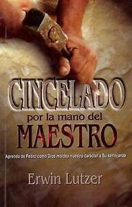 Cincelado Por la Mano del Maestro / Chiseled by the Master's Hand (Spanish Editi