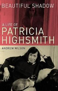 Beautiful-Shadow-A-Life-of-Patricia-Highsmith-Andrew-Wilson-Very-Good-Book