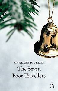 Charles Dickens, The Seven Poor Travellers (Hesperus Classics), Very Good Book