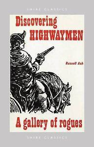 Good, Discovering Highwaymen (Shire Discovering), Ash, Russell, Book