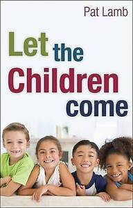 Let the Children Come by Lamb, Pat