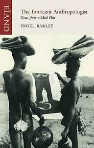 The Innocent Anthropologist by Nigel Barley Paperback 2011 - Norwich, United Kingdom - The Innocent Anthropologist by Nigel Barley Paperback 2011 - Norwich, United Kingdom