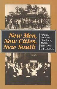 New Men, New Cities, New South: Atlanta, Nashville, Charleston, Mobile, 1860-191