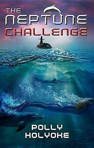 The Neptune Challenge By Holyoke, Polly 9781484715710 -Paperback