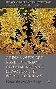 China's Outward Foreign Direct Investments and Impact on the World Economy (The