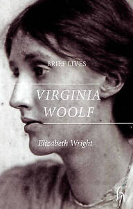 NEW Brief Lives: Virginia Woolf by Elizabeth Wright (Paperback, 2011)