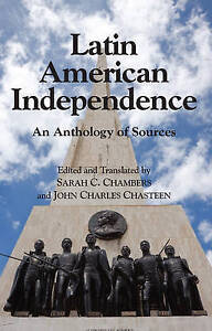 Latin American Independence: An Anthology of Sources by Hackett Publishing...