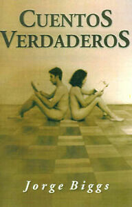 USED (LN) Cuentos Verdaderos (Spanish Edition) by Jorge Biggs