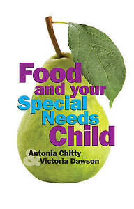 `Chitty, Antonia/ Dawson, V...-Food And Your Special Needs Child  BOOK NEW