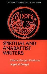 NEW Spiritual and Anabaptist Writers (Library of Christian Classics)