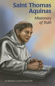 Saint Thomas Aquinas: Missionary of Truth by Trouvae, Marianne Lorraine