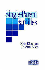 Single Parent Families (SAGE Sourcebooks for the Human Services)-ExLibrary