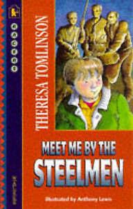 Tomlinson, Theresa, Meet Me by the Steelmen (Racer), Very Good Book