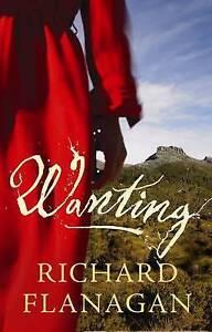 Flanagan, Richard, Wanting, Very Good Book