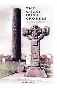 The Great Irish Crosses: Meaning and Mystery by Oliver Crilly-9781856077989-G010