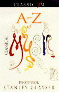 (Very Good)-Classic FM A-Z of Classical Music (Paperback)-Stanley Glasser.