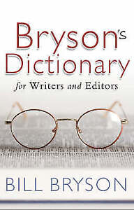 Bryson-Bill-Bryson-039-s-Dictionary-for-Writers-and-Editors-Very-Good-Book