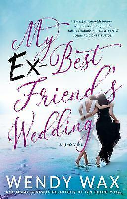 My Ex-Best Friend's Wedding by Wax,