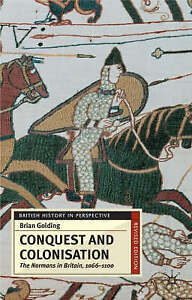 Conquest and Colonisation: The Normans in England 1066-1100 (British-ExLibrary