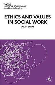 Ethics and Values in Social Work (British Association of Social Workers (BASW) P