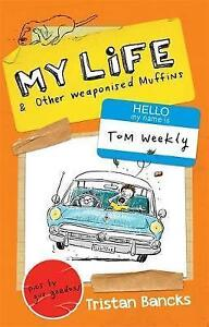 NEW, TRISTAN BANCKS. MY LIFE & OTHER WEAPONISED MUFFINS.
