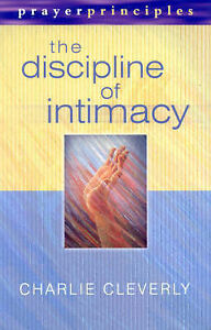 Good, The Discipline of Intimacy, Cleverly, Charlie, Book